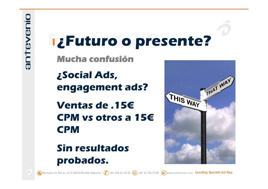 Entornoo2.0      ¿Futuro presente?            Mucha confusión            ¿Social Ads,            engagement ads?          ...