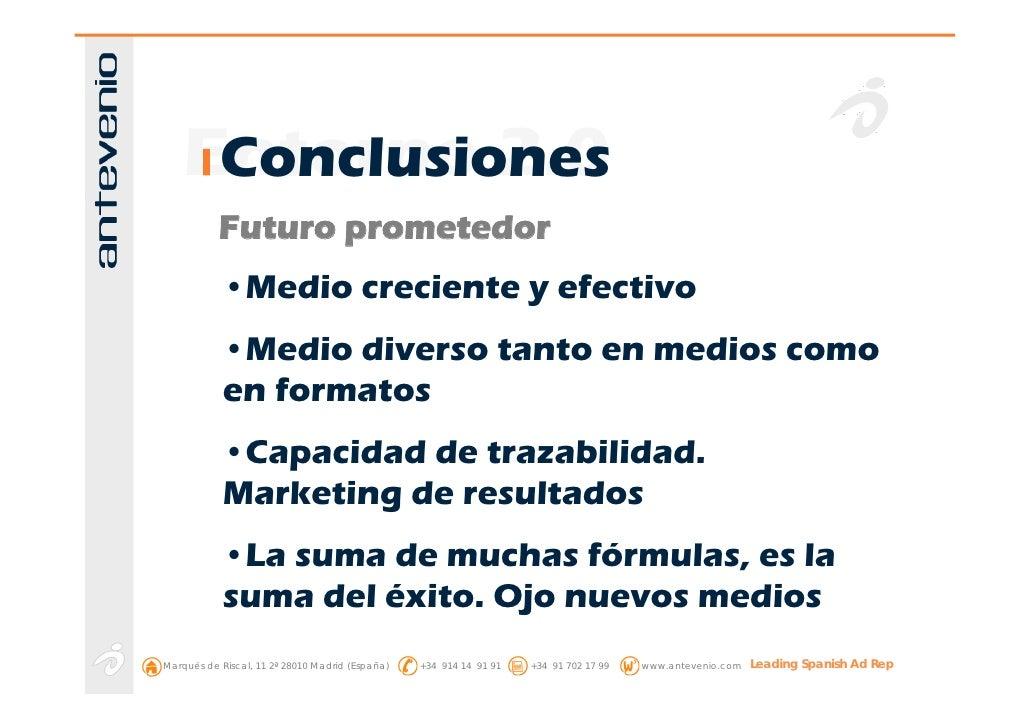 Entorno 2.0      Conclusiones            Futuro prometedor             •Medio creciente y efectivo             •Medio dive...