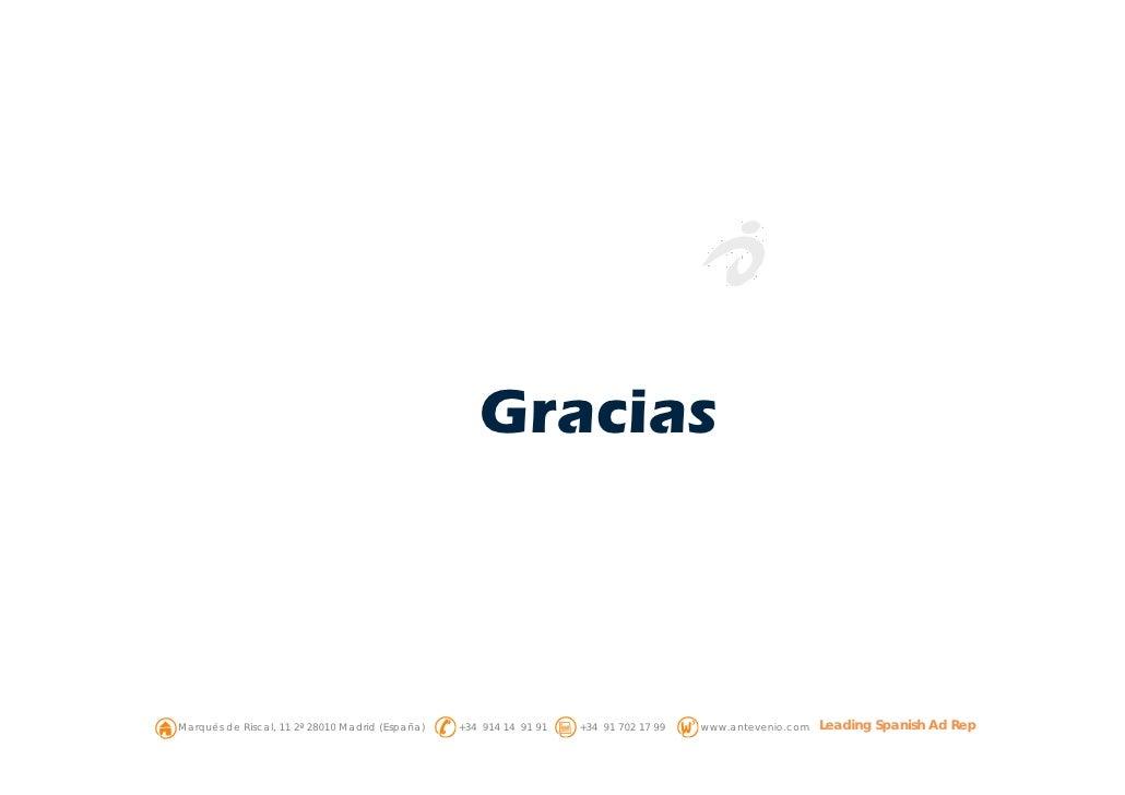 Gracias    Marqués de Riscal, 11 2ª 28010 Madrid (España)   +34 914 14 91 91   +34 91 702 17 99   www.antevenio.com   Lead...