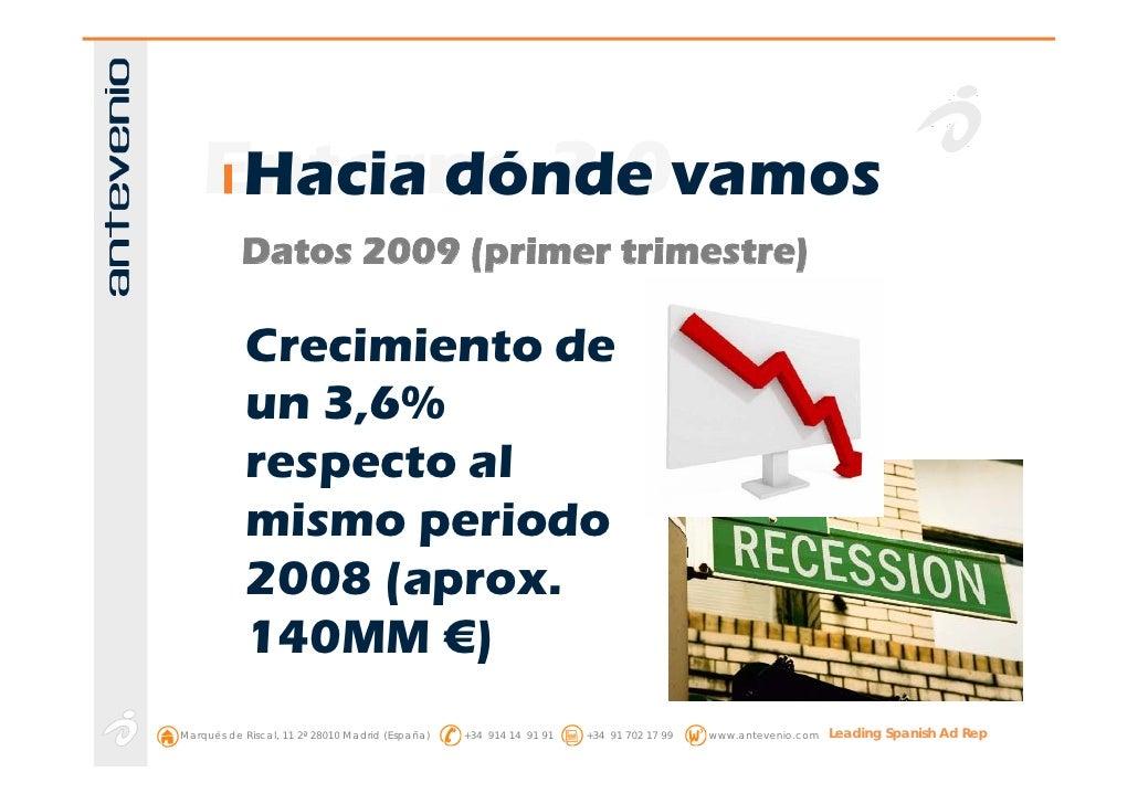Entorno 2.0vamos      Hacia dónde            Datos 2009 (primer trimestre)              Crecimiento de             un 3,6%...