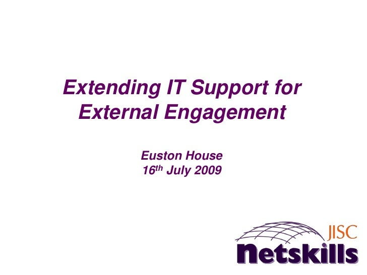 Extending IT Support for  External Engagement         Euston House        16th July 2009