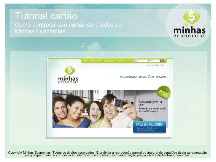 Tutorial cartão Como controlar seu cartão de crédito no  Minhas Economias CopyrightMinhas Economias. Todos os direitos re...