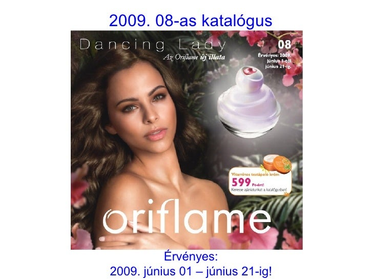 2009. 08-as katalógus Érvényes: 2009. június 01 – június 21-ig!