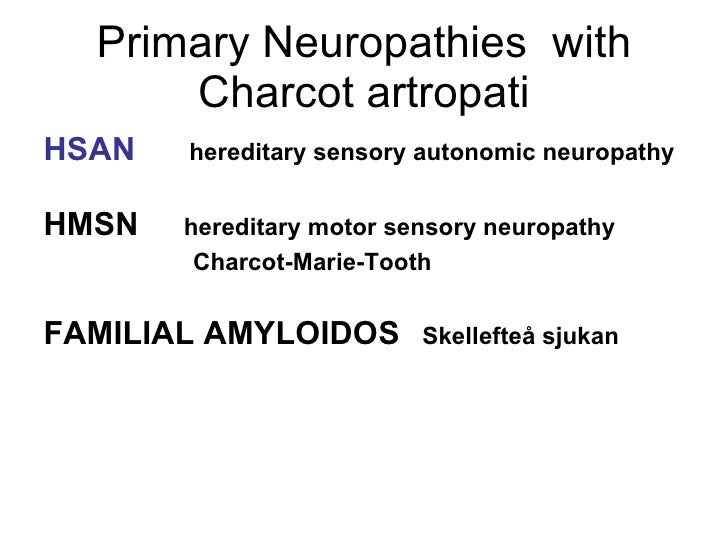 Norrbottnian congenital insensitivity to pain for Hereditary motor sensory neuropathy treatment