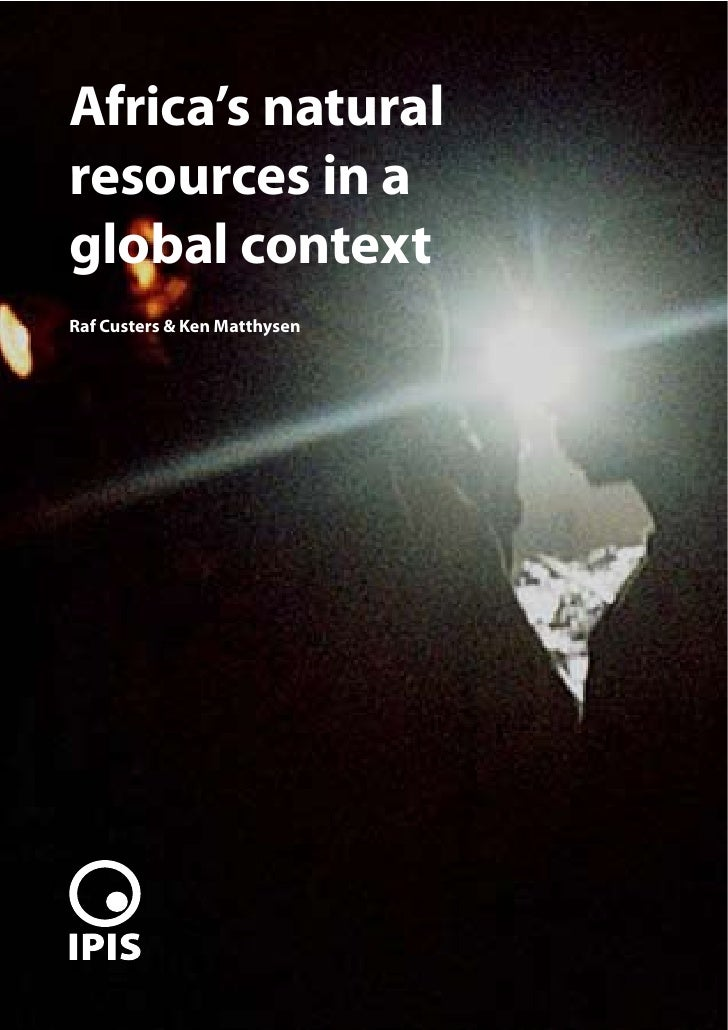 Africa's natural resources in a global context Raf Custers & Ken Matthysen                                   1