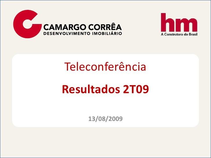 Teleconferência Resultados 2T09<br />13/08/2009<br />
