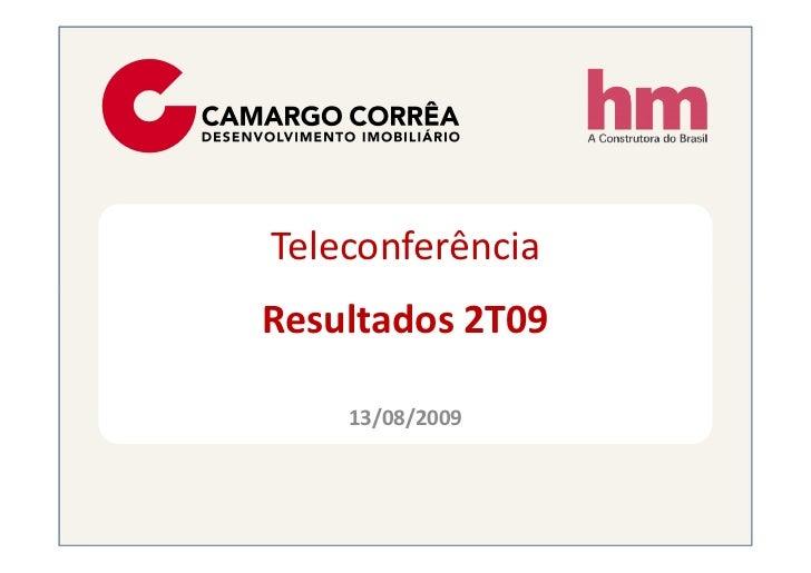 Teleconferência Resultados 2T09      13/08/2009