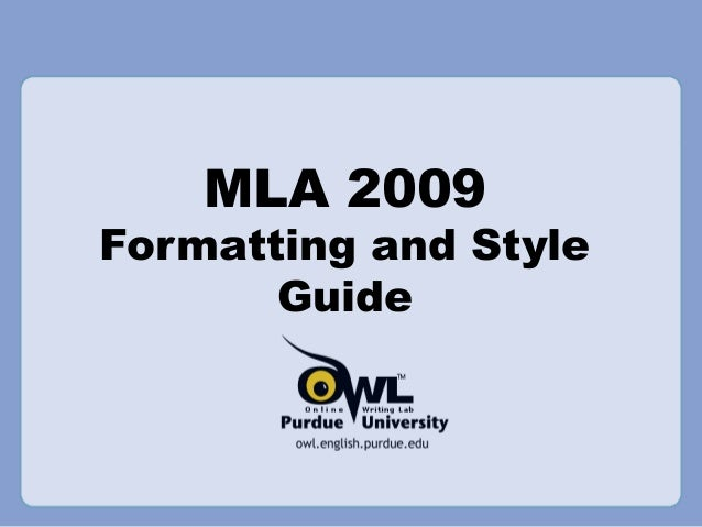 MLA 2009Formatting and Style       Guide