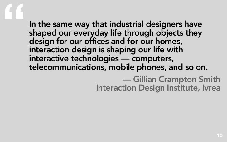 """   In the same way that industrial designers have     shaped our everyday life through objects they     design for our of..."