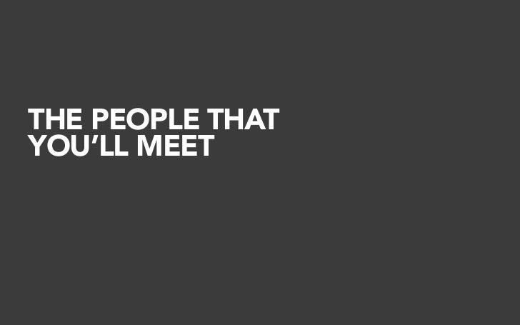 THE PEOPLE THAT YOU'LL MEET