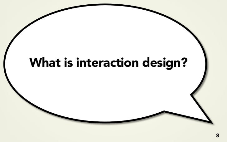 What is interaction design?                                   8