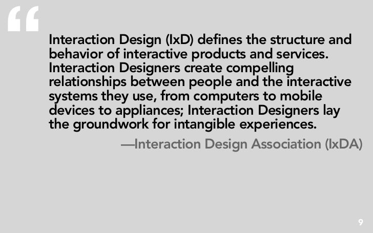 """""""   Interaction Design (IxD) defines the structure and     behavior of interactive products and services.     Interaction ..."""