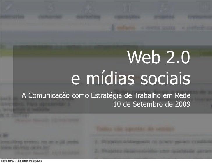 Web 2.0                                       e mídias sociais                  A Comunicação como Estratégia de Trabalho ...