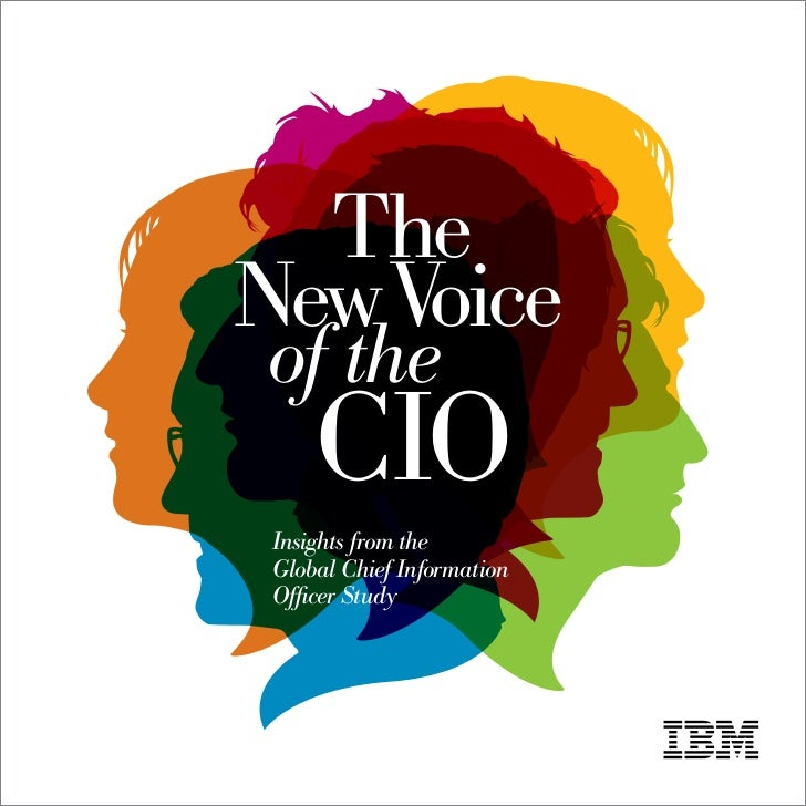 The New Voice of the      CIO  Insights from the  Global Chief Information  Officer Study