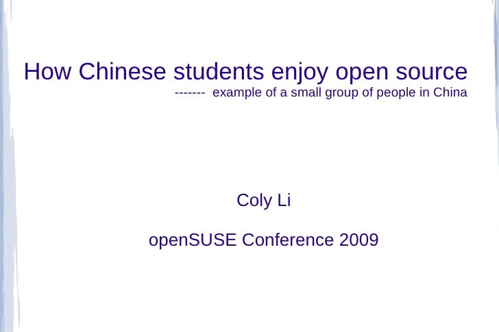How Chinese students enjoy open source             ------- example of a small group of people in China                    ...