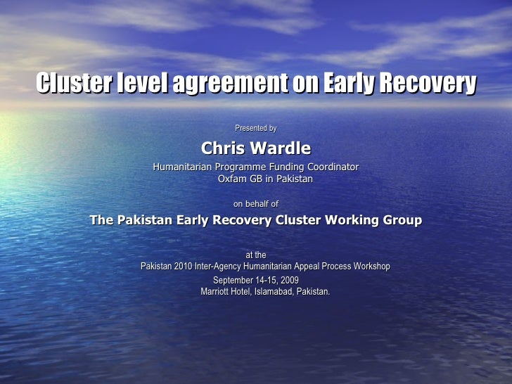 <ul><li>Cluster level agreement  on  Early Re covery </li></ul><ul><li>Presented by </li></ul><ul><li>Chris   Wardle </li>...
