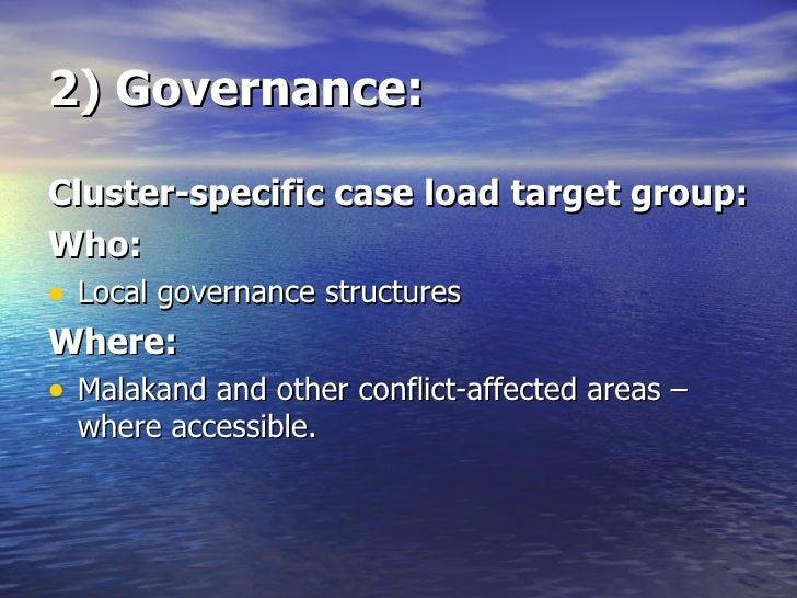 2) Governance: <ul><li>Cluster-specific case load target group: </li></ul><ul><li>Who: </li></ul><ul><li>Local governance ...
