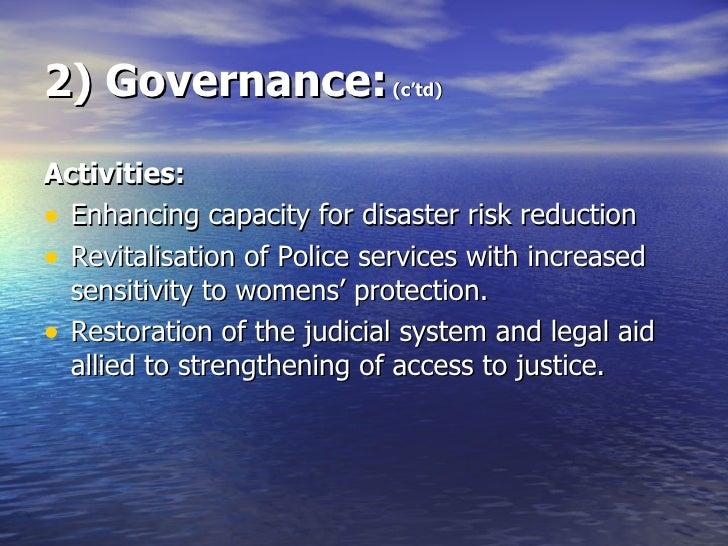2) Governance:  (c'td) <ul><li>Activities: </li></ul><ul><li>Enhancing capacity for disaster risk reduction </li></ul><ul>...