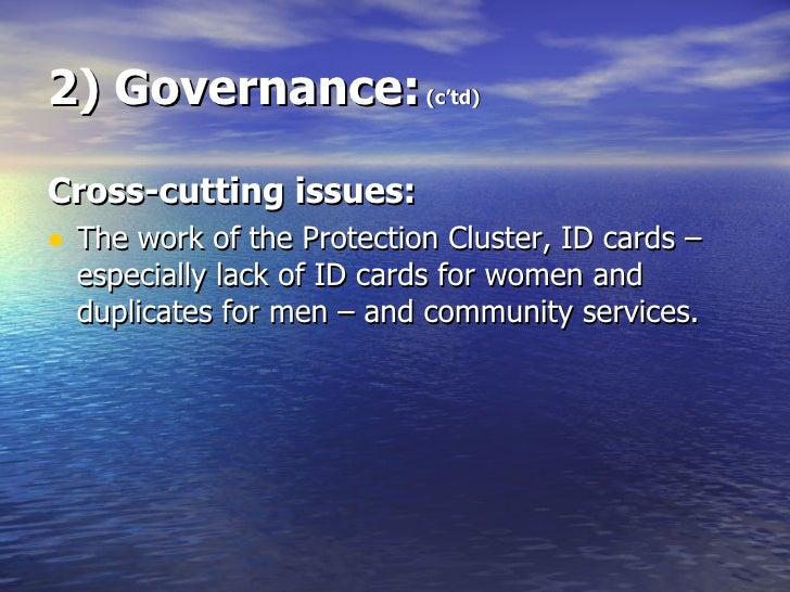 2) Governance:  (c'td) <ul><li>Cross-cutting issues: </li></ul><ul><li>The work of the Protection Cluster, ID cards – espe...