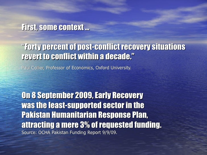 """First, some context … """"Forty percent of post-conflict recovery situations revert to conflict within a decade."""" Paul Collie..."""