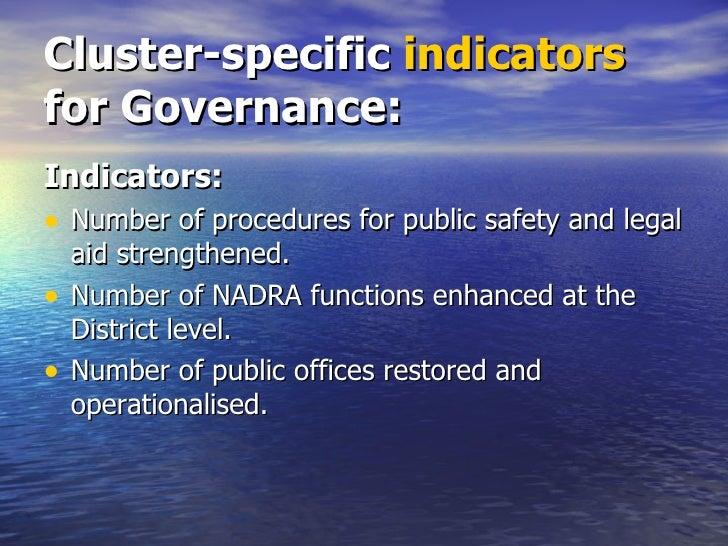 Cluster-specific  indicators  for Governance: <ul><li>Indicators: </li></ul><ul><li>Number of procedures for public safety...
