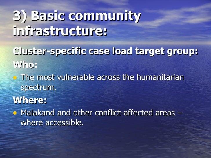 3) Basic community infrastructure: <ul><li>Cluster-specific case load target group: </li></ul><ul><li>Who: </li></ul><ul><...