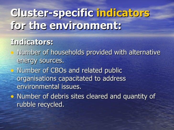 Cluster-specific  indicators  for the environment: <ul><li>Indicators: </li></ul><ul><li>Number of households provided wit...