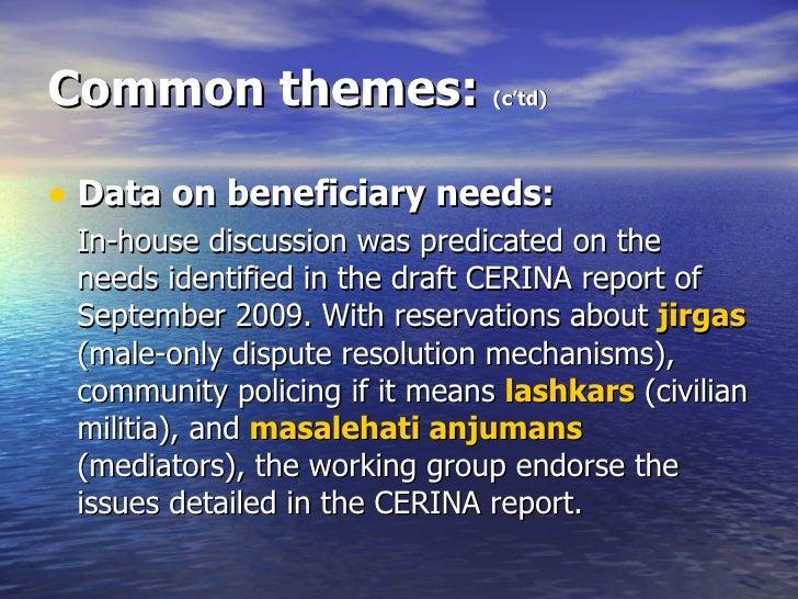 Common themes:  (c'td) <ul><li>Data on beneficiary needs: </li></ul><ul><li>In-house discussion was predicated on the need...