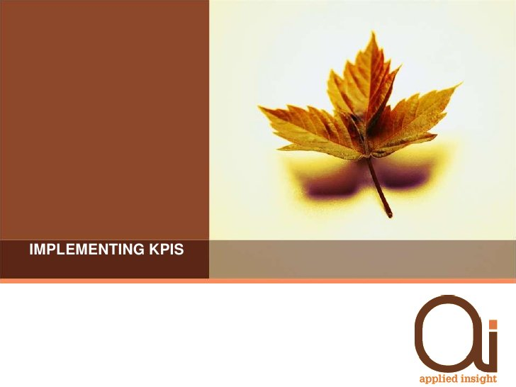 Uses of Balanced Scorecard & KPIs<br />Frequently the balanced scorecard & KPIs approach is used to:<br />Drive strategy e...