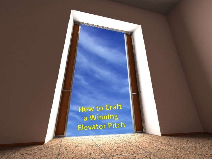 How to Craft<br />a Winning<br />Elevator Pitch<br />