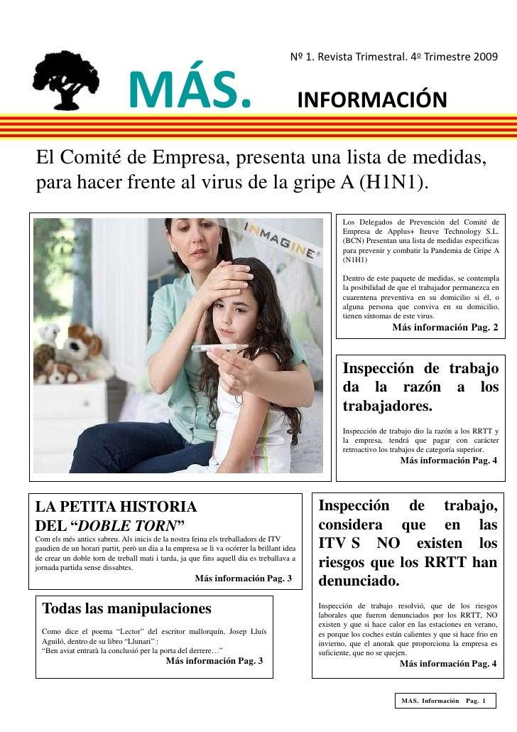 Nº 1. Revista Trimestral. 4o Trimestre 2009 <br /> MÁS. INFORMACIÓN<br />El Comité de Empresa, presenta una lista de medid...
