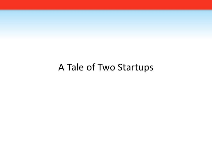 A Tale of Two Startups<br />