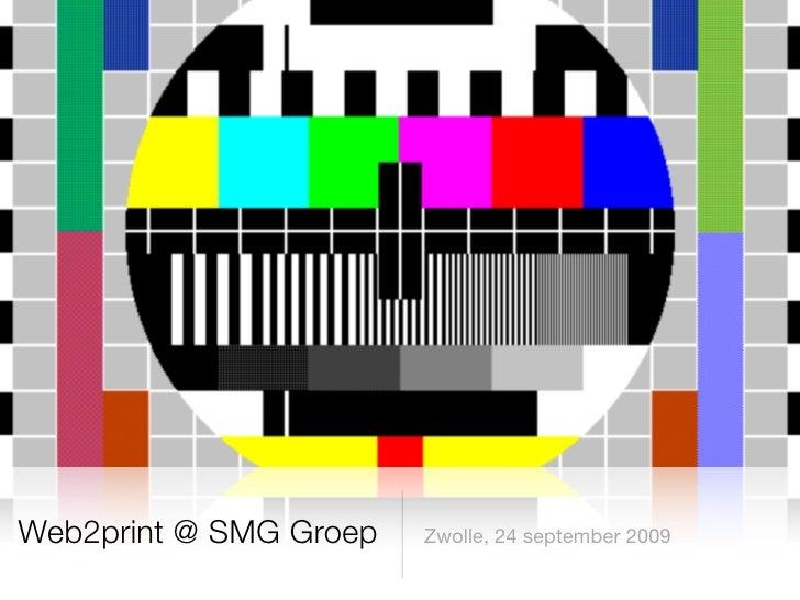 Web2print @ SMG Groep   Zwolle, 24 september 2009