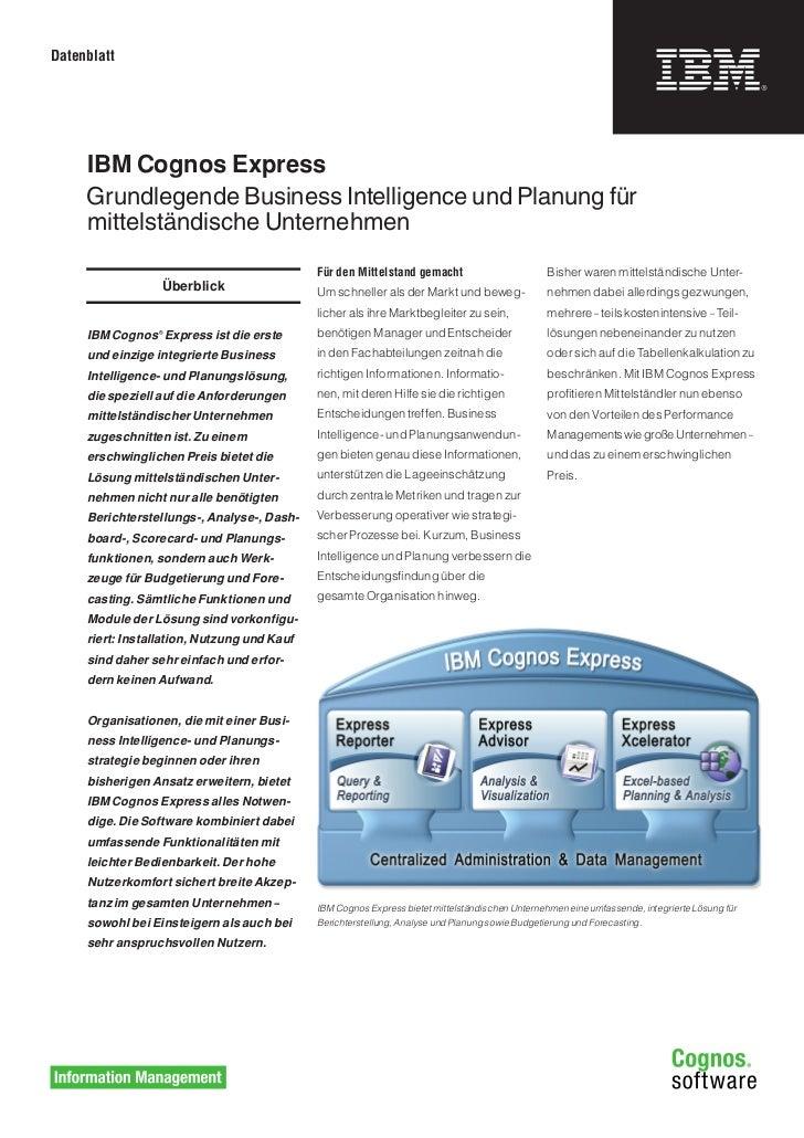 Datenblatt          IBM Cognos Express      Grundlegende Business Intelligence und Planung für      mittelständische Unter...
