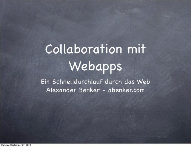 Collaboration mit                                   Webapps                              Ein Schnelldurchlauf durch das We...