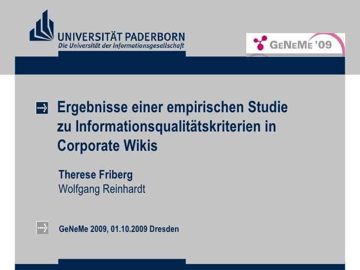 Ergebnisse einer empirischen Studie zu Informationsqualitätskriterien in Corporate Wikis Therese Friberg Wolfgang Reinhard...