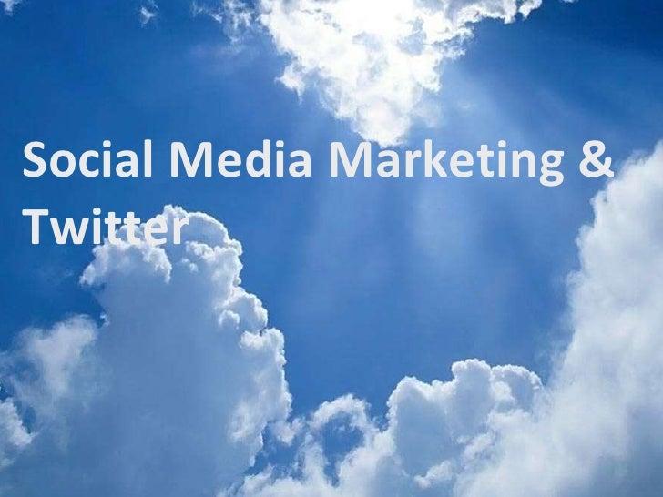 Social Media Marketing &  Twitter