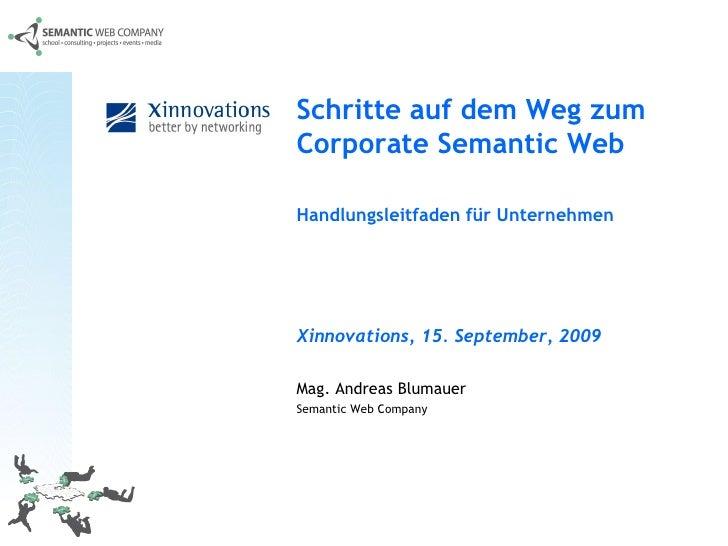 Mag. Andreas Blumauer Semantic Web Company   Schritte auf dem Weg zum Corporate Semantic Web Handlungsleitfaden für Untern...