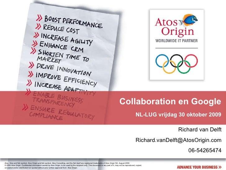 Collaboration en Google NL-LUG vrijdag 30 oktober 2009 Richard van Delft [email_address] 06-54265474