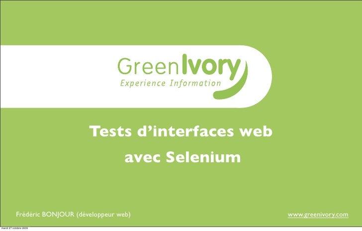 Tests d'interfaces web                                            avec Selenium              Frédéric BONJOUR (développeur...