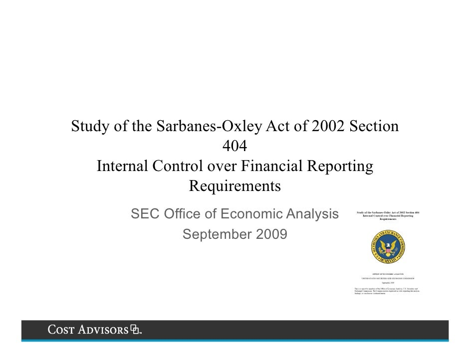 Study of the Sarbanes-Oxley Act of 2002 Section                       404    Internal Control over Financial Reporting    ...