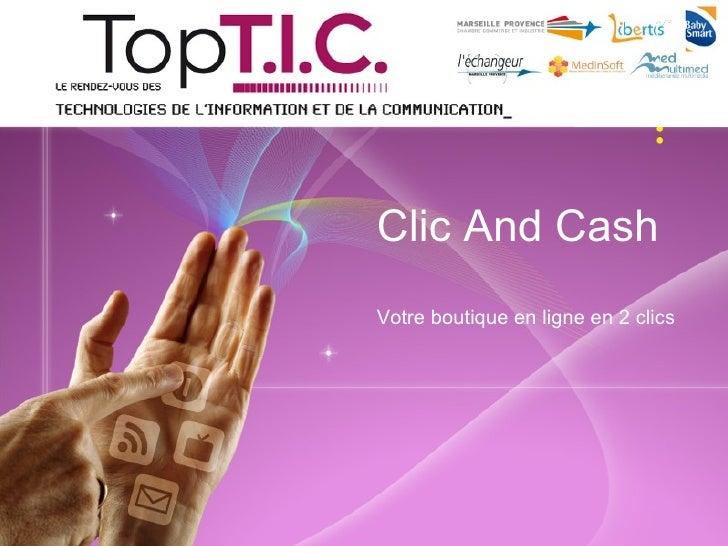 Clic And Cash Votre boutique en ligne en 2 clics