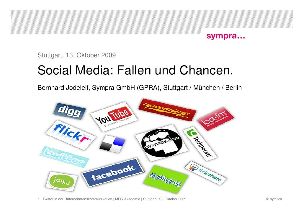 Stuttgart, 13. Oktober 2009  Social Media: Fallen und Chancen. Bernhard Jodeleit, Sympra GmbH (GPRA), Stuttgart / München ...