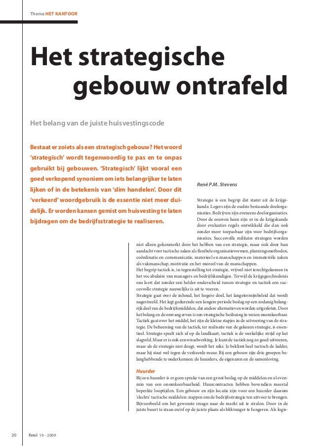 20 fmi 10 - 2009 Thema Het Kantoor Strategie is een begrip dat stamt uit de krijgs- kunde. Legers zijn de oudste bestaande...