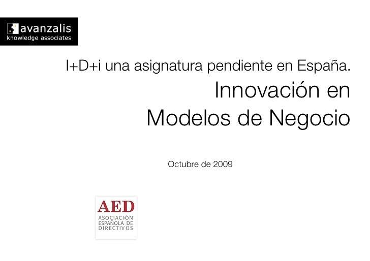 I+D+i una asignatura pendiente en España.!                  Innovación en!            Modelos de Negocio                  ...