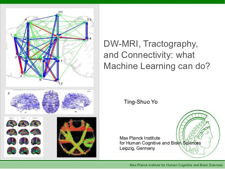 Diffusion MRI, Tractography,and Connectivity: what machine learning can do?