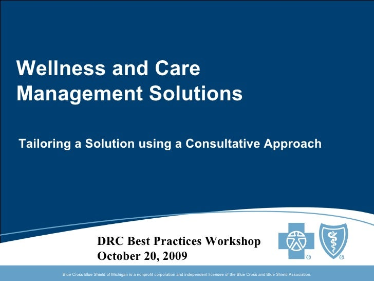 Tailoring a Solution using a Consultative Approach Wellness and Care  Management Solutions DRC Best Practices Workshop  Oc...