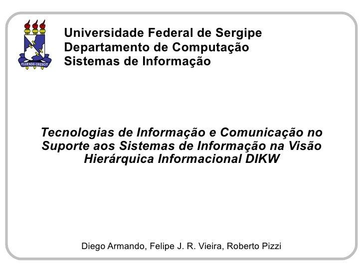 Universidade Federal de Sergipe    Departamento de Computação    Sistemas de Informação     Tecnologias de Informação e Co...