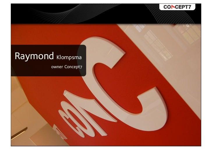 Raymond Klompsma         owner Concept7