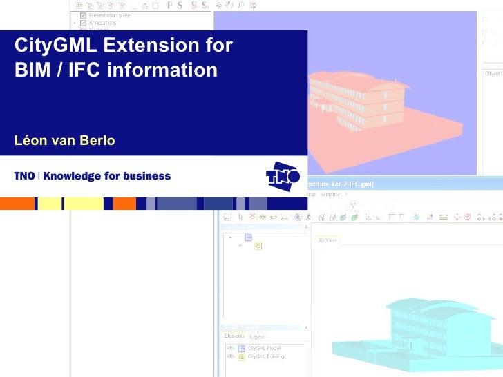 Léon van Berlo CityGML Extension for  BIM / IFC information